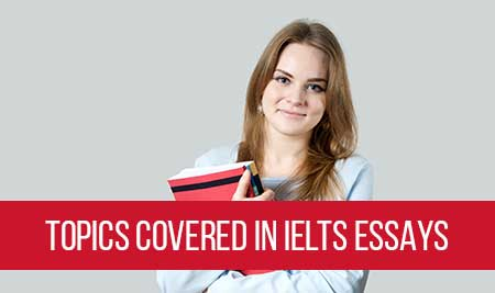 Topics covered in IELTS Essays Touchstone Educationals