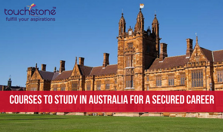 Courses to study in Australia for a secured career Touchstone Educationals