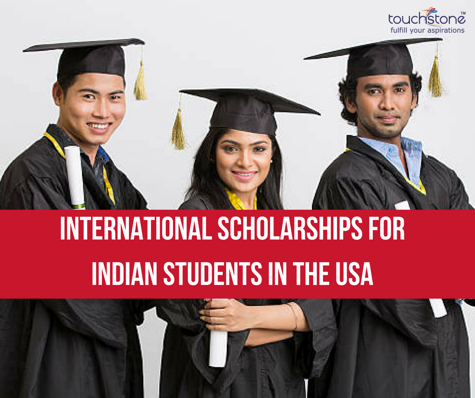 International Scholarships for Indian Students in the USA Touchstone Educationals