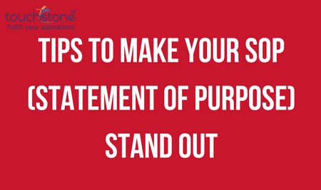 TIPS TO MAKE YOUR SOP STATEMENT OF PURPOSE STAND OUT Touchstone Educationals