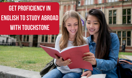 Get Profeciency in English to Study Abroad with Touchstone Educationals