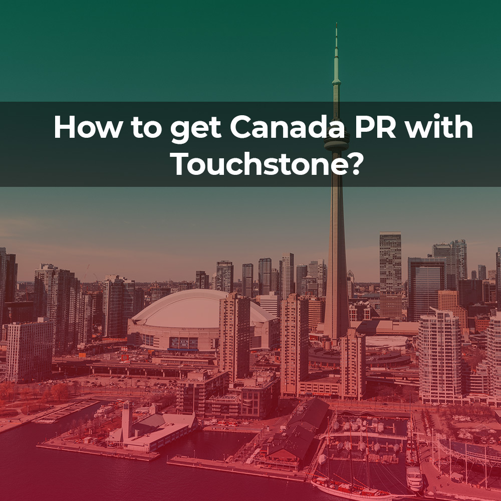 How to get Canada PR with Touchstone?